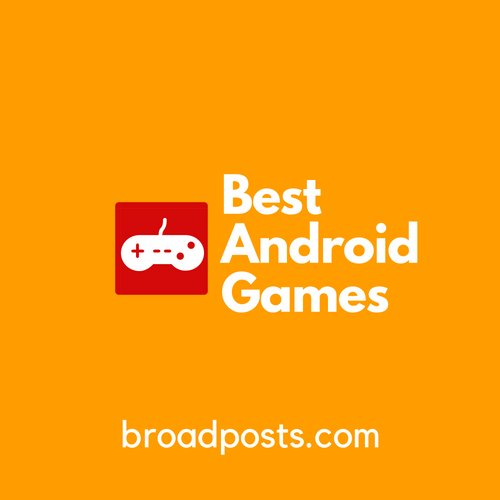 Best Android Games Of 2018 - The Best Choices For Gamer
