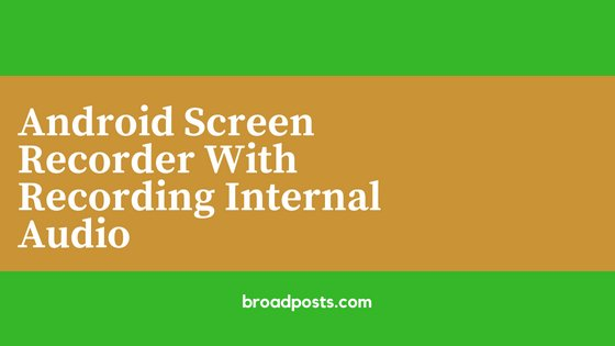 Android Screen Recorder With Recording Internal Audio
