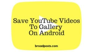 save youtube videos in gallery