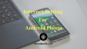 How To Set Mobile Internet Settings For Android