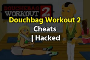 Douchebag Workout 2 Cheats Codes List (Working)