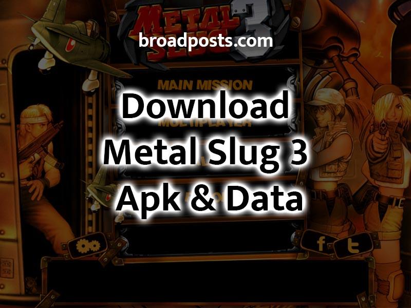 Download Metal Slug 3 Apk & Data