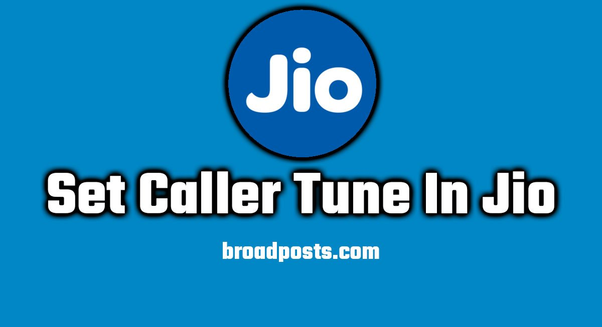 3 Easy Method to Set Jio Caller Tune On Jio Number