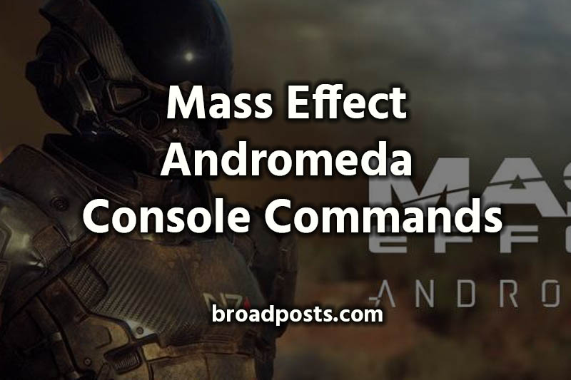 Mass Effect Andromeda Console Commands