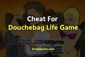 Douchebag Life Cheats List | Douchebag Games Cheats