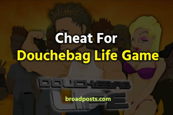 Douchebag Life Cheats List | Douchebag Games Cheats
