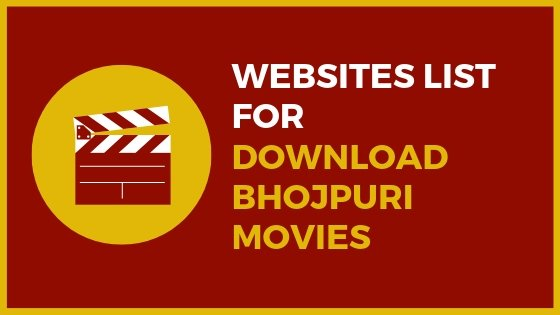 Top 5 Sites For Download Bhojpuri Movies (Free 2019)